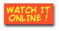 Watch it online!
